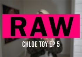 Wankitnow RAW: Chloe Toy Pt:5